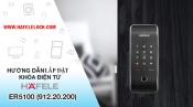 Hướng dẫn lắp đặt Hafele Smart Lock ER5000 & ER5100